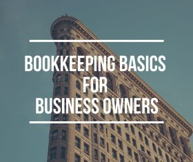 Bookkeeping Basics For Business Owners