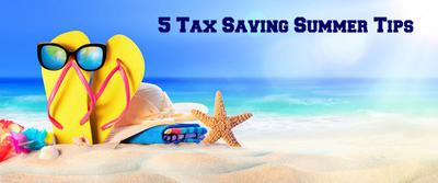 5 Tax Saving Summer Tips
